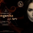 ORGANIKA LIFE PARTY WITH ELENA PAVLA